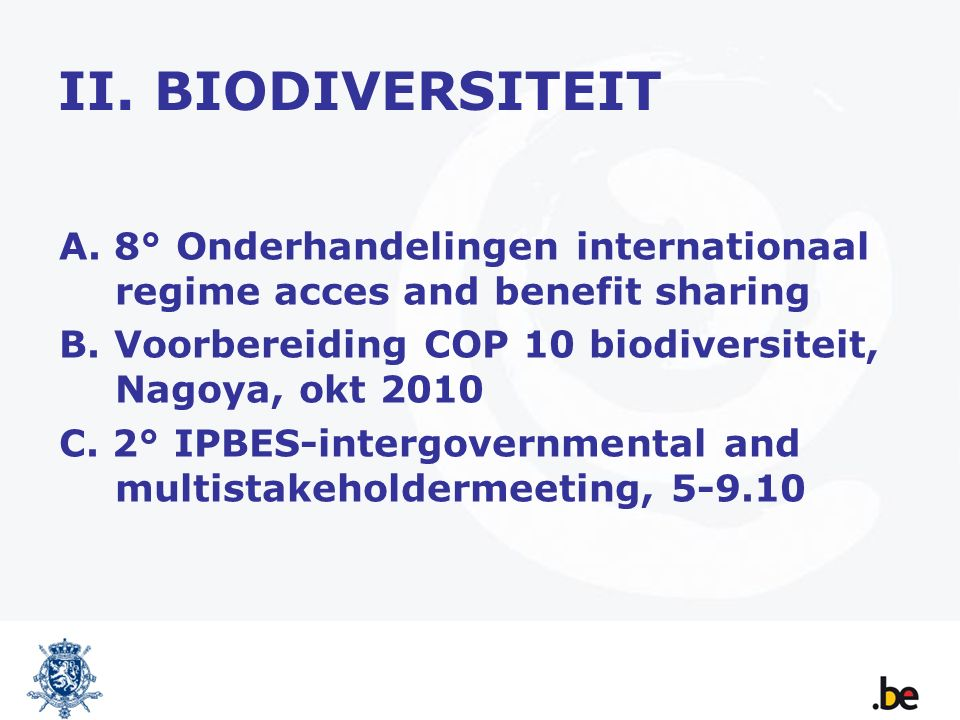 II.BIODIVERSITEIT A. 8° Onderhandelingen internationaal regime acces and benefit sharing B.