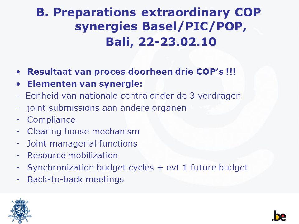 B. Preparations extraordinary COP synergies Basel/PIC/POP, Bali, 22-23.02.10 Resultaat van proces doorheen drie COP's !!! Elementen van synergie: - Ee