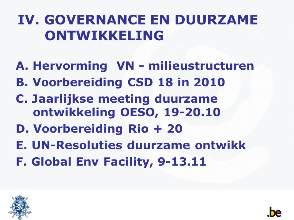 IV. GOVERNANCE EN DUURZAME ONTWIKKELING A. Hervorming VN - milieustructuren B.