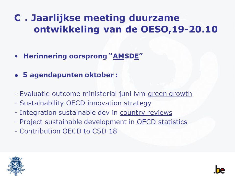 """C. Jaarlijkse meeting duurzame ontwikkeling van de OESO,19-20.10 Herinnering oorsprong """"AMSDE"""" ● 5 agendapunten oktober : - Evaluatie outcome minister"""