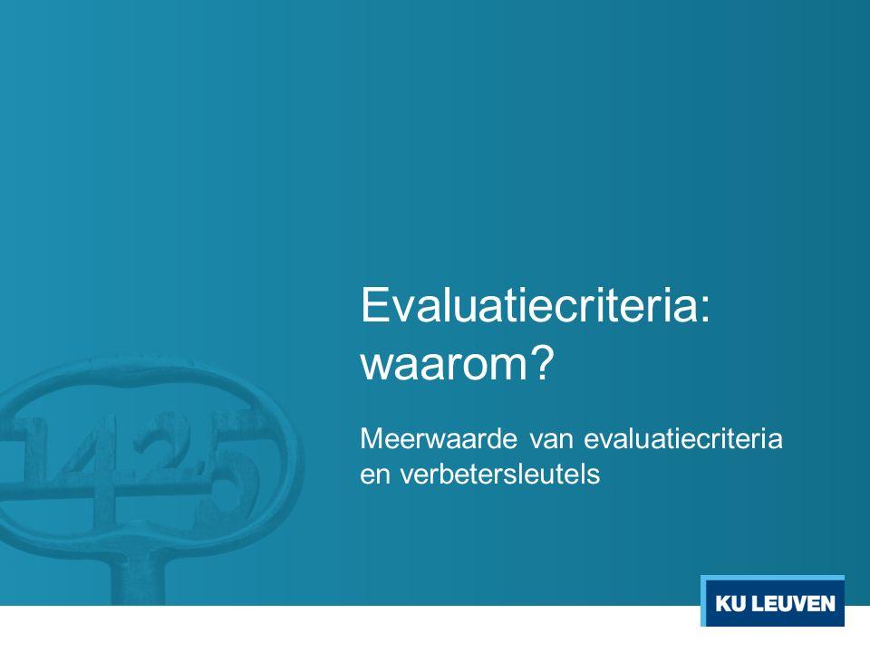 Evaluatiecriteria: waarom? Meerwaarde van evaluatiecriteria en verbetersleutels
