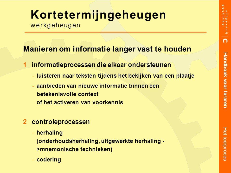 Manieren om informatie langer vast te houden 1informatieprocessen die elkaar ondersteunen luisteren naar teksten tijdens het bekijken van een plaatje