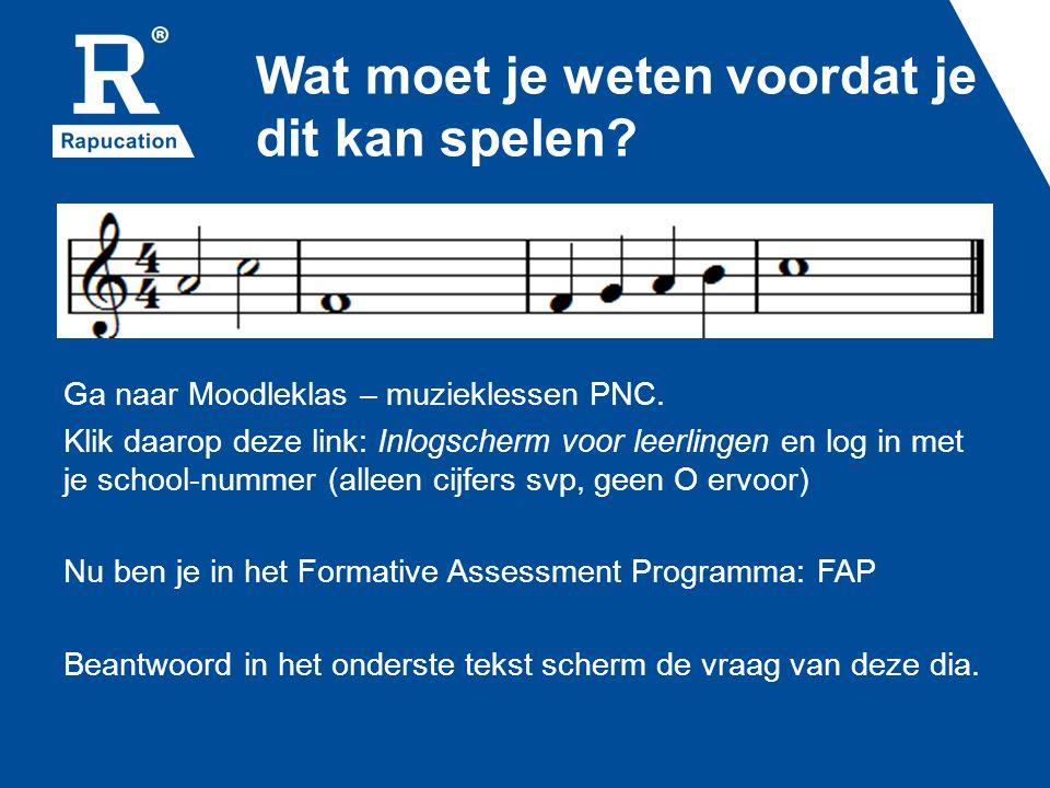 Wat moet je weten voordat je dit kan spelen.Ga naar Moodleklas – muzieklessen PNC.