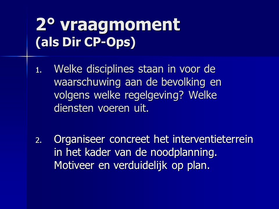 2° vraagmoment (als Dir CP-Ops) 1.