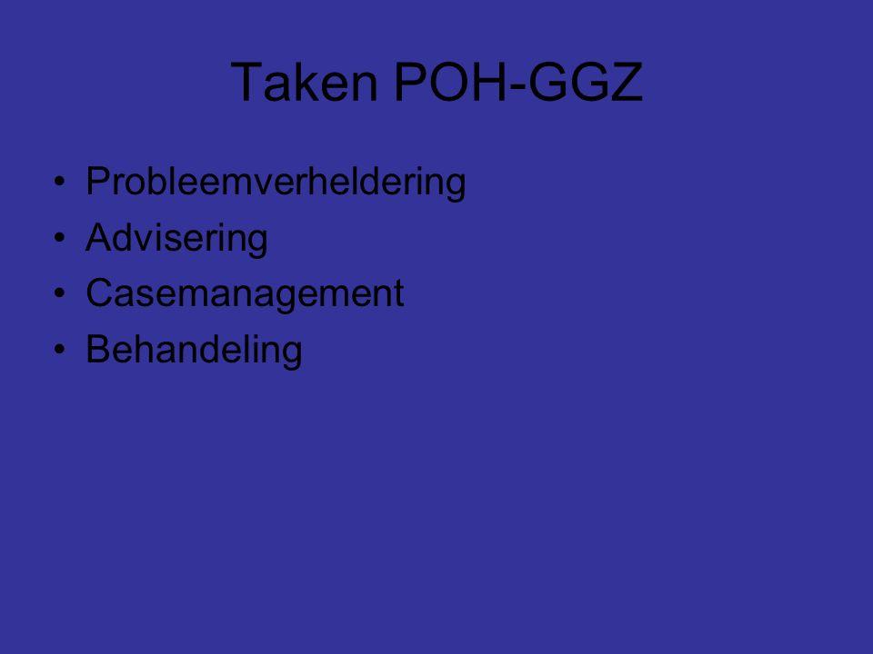 Taken POH-GGZ Probleemverheldering Advisering Casemanagement Behandeling