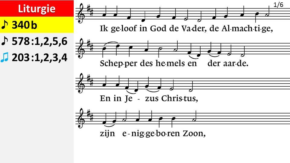 Liturgie ♪ 340b ♪ 578:1,2,5,6 ♫ 203:1,2,3,4 1/6