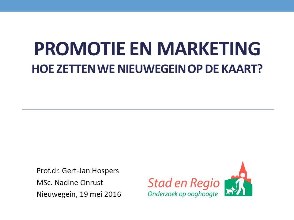 PROMOTIE EN MARKETING HOE ZETTEN WE NIEUWEGEIN OP DE KAART? Prof.dr. Gert-Jan Hospers MSc. Nadine Onrust Nieuwegein, 19 mei 2016