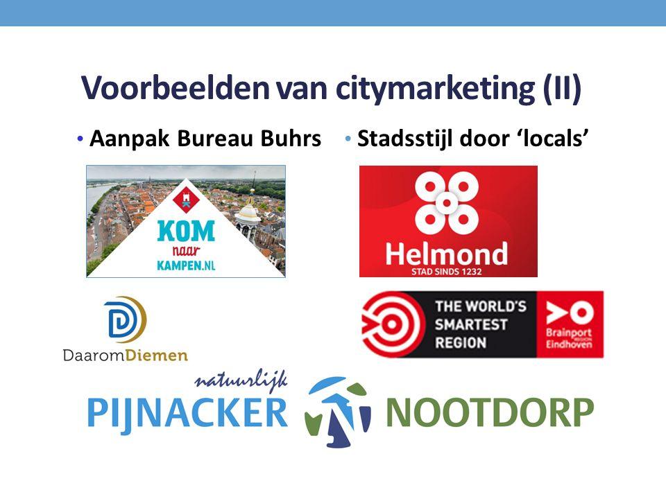 Voorbeelden van citymarketing (II) Aanpak Bureau Buhrs Stadsstijl door 'locals'