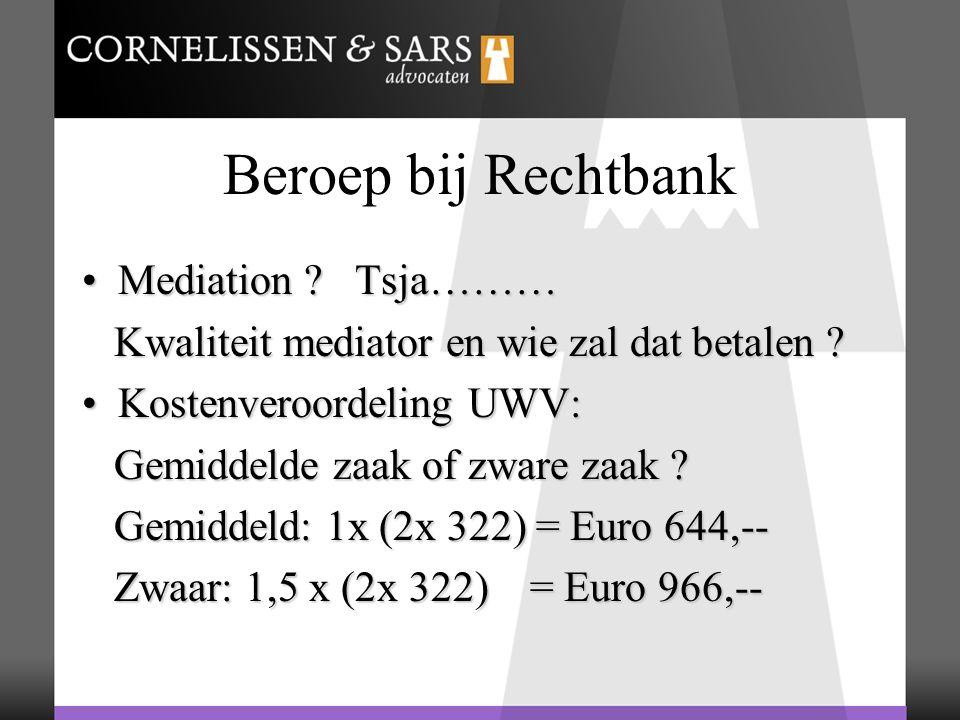 Beroep bij Rechtbank Mediation . Tsja………Mediation .