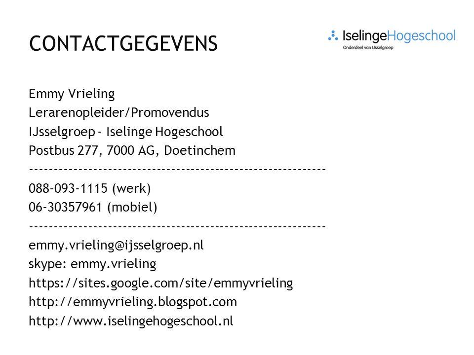 CONTACTGEGEVENS Emmy Vrieling Lerarenopleider/Promovendus IJsselgroep - Iselinge Hogeschool Postbus 277, 7000 AG, Doetinchem -------------------------