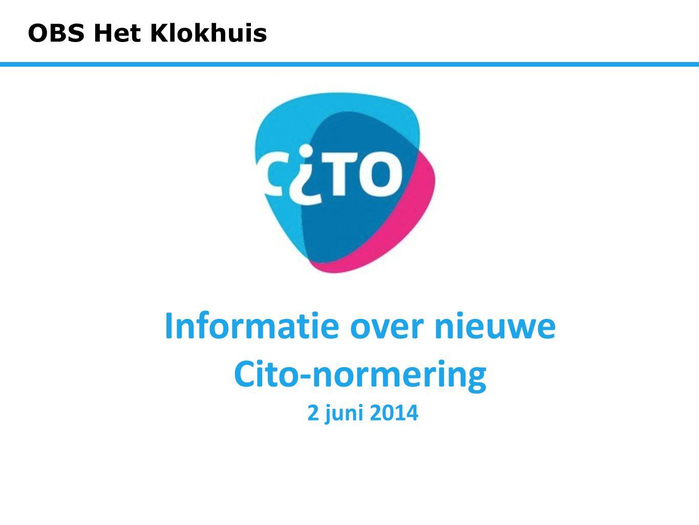 OBS Het Klokhuis Informatie over nieuwe Cito-normering 2 juni 2014