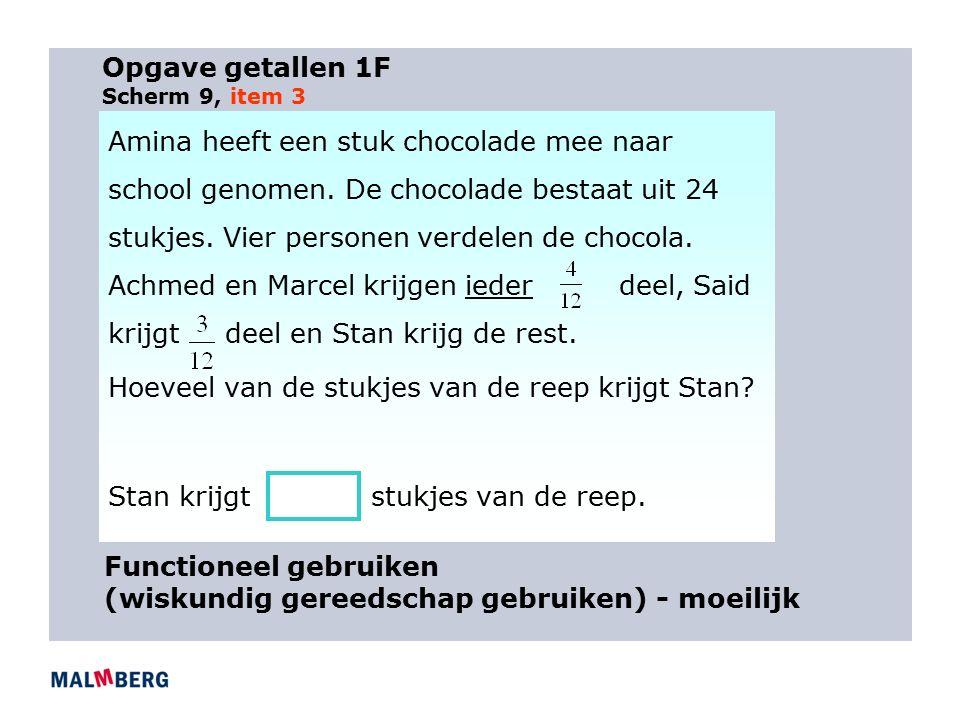 Opgave getallen 1F Scherm 9, item 3 Amina heeft een stuk chocolade mee naar school genomen.