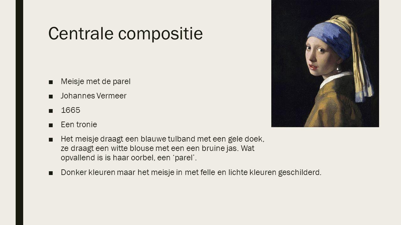 Centrale compositie ■Meisje met de parel ■Johannes Vermeer ■1665 ■Een tronie ■Het meisje draagt een blauwe tulband met een gele doek, ze draagt een wi