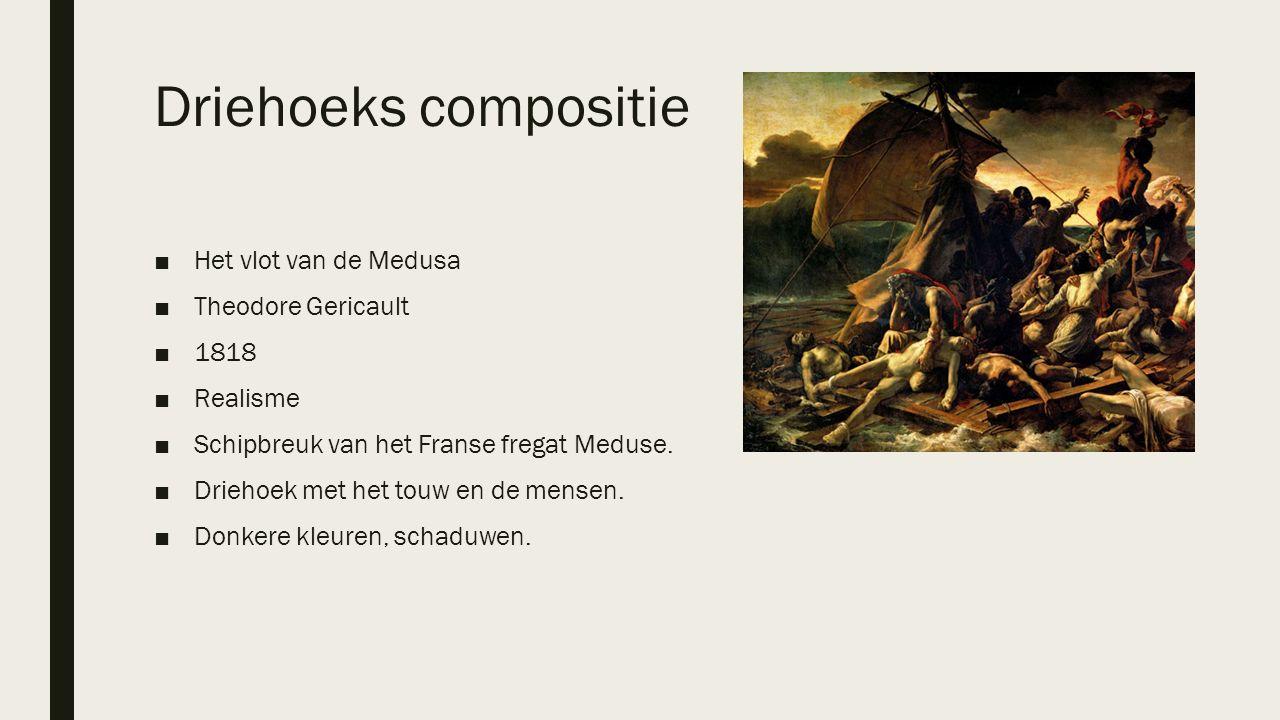 Driehoeks compositie ■Het vlot van de Medusa ■Theodore Gericault ■1818 ■Realisme ■Schipbreuk van het Franse fregat Meduse. ■Driehoek met het touw en d