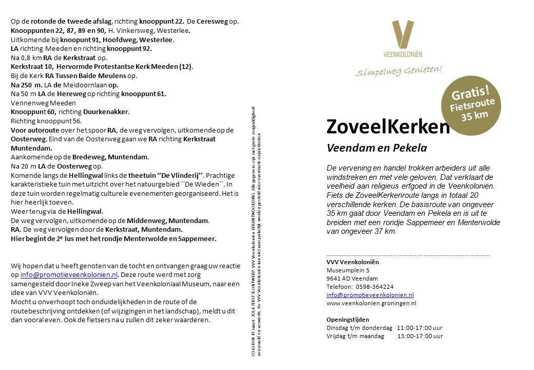 ZoveelKerken Veendam en Pekela De vervening en handel trokken arbeiders uit alle windstreken en met vele geloven.