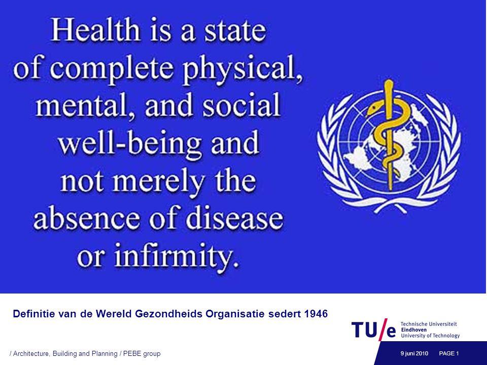 Definitie van de Wereld Gezondheids Organisatie sedert 1946 9 juni 2010PAGE 1 / Architecture, Building and Planning / PEBE group