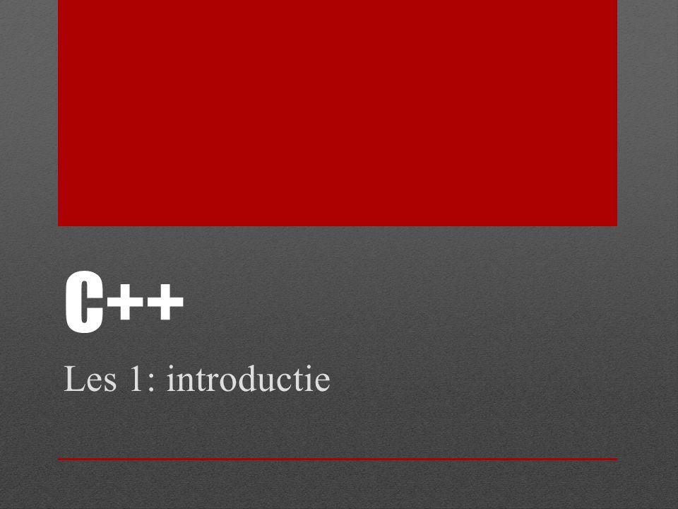 C++ Les 1: introductie