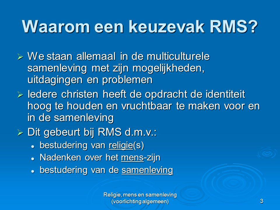 Religie, mens en samenleving (voorlichting algemeen)3 Waarom een keuzevak RMS.
