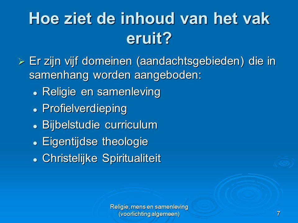 Religie, mens en samenleving (voorlichting algemeen)7 Hoe ziet de inhoud van het vak eruit.