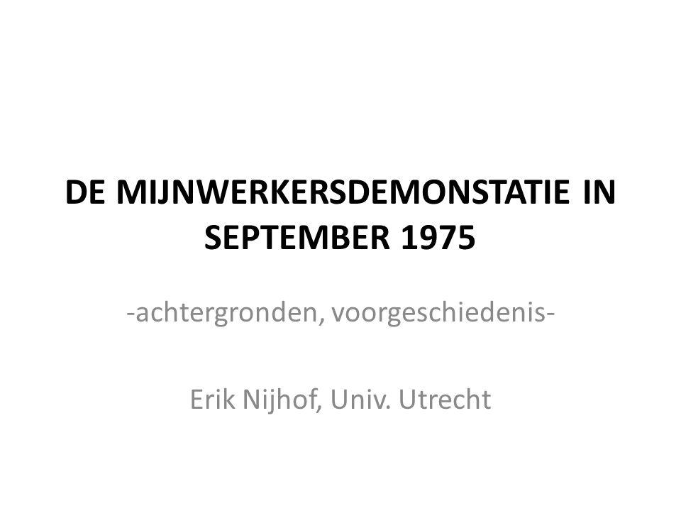 18 september 1975 Den Haag: 2500 mijnwerkers en hun vrouwen met 300 bussen aangevoerd bekostigd door inzamelingsacties en donaties georganiseerd door ABWM (Huub Cobbens) eis: hogere pensioenen voor oudere mijnwerkers met onvoldoende dienstjaren hoe.