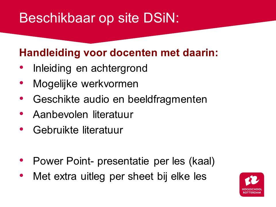 Beschikbaar op site DSiN: Handleiding voor docenten met daarin: Inleiding en achtergrond Mogelijke werkvormen Geschikte audio en beeldfragmenten Aanbe