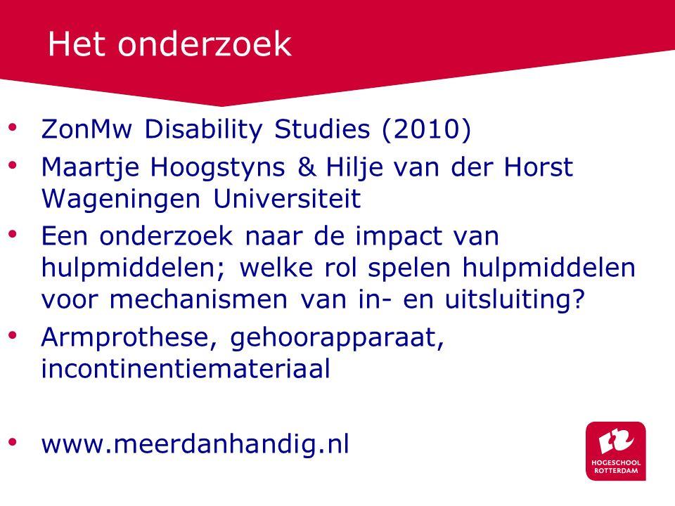 Het onderzoek ZonMw Disability Studies (2010) Maartje Hoogstyns & Hilje van der Horst Wageningen Universiteit Een onderzoek naar de impact van hulpmid