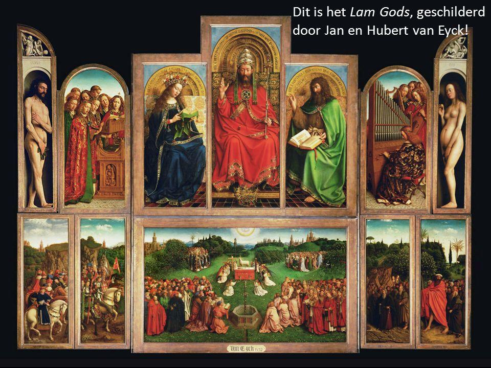Dit is het Lam Gods, geschilderd door Jan en Hubert van Eyck!