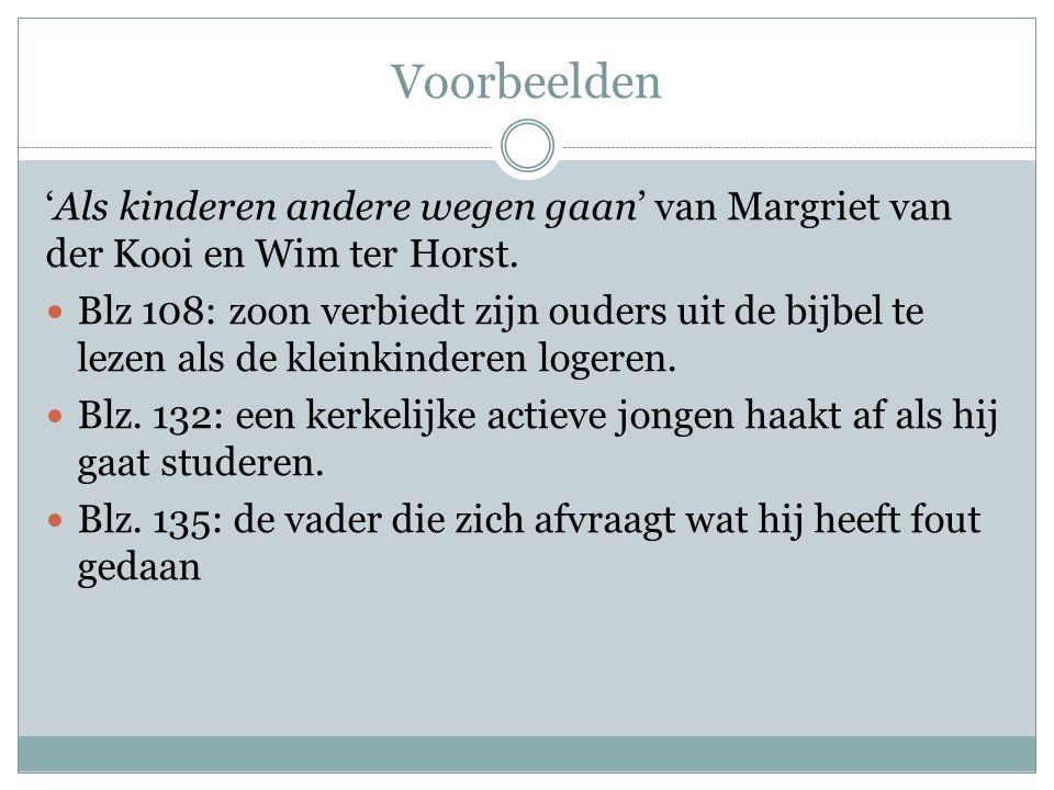 Voorbeelden 'Als kinderen andere wegen gaan' van Margriet van der Kooi en Wim ter Horst.