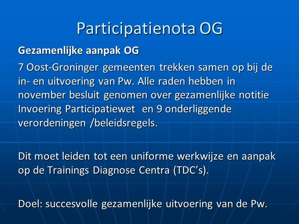 Participatienota OG Gezamenlijke aanpak OG 7 Oost-Groninger gemeenten trekken samen op bij de in- en uitvoering van Pw.