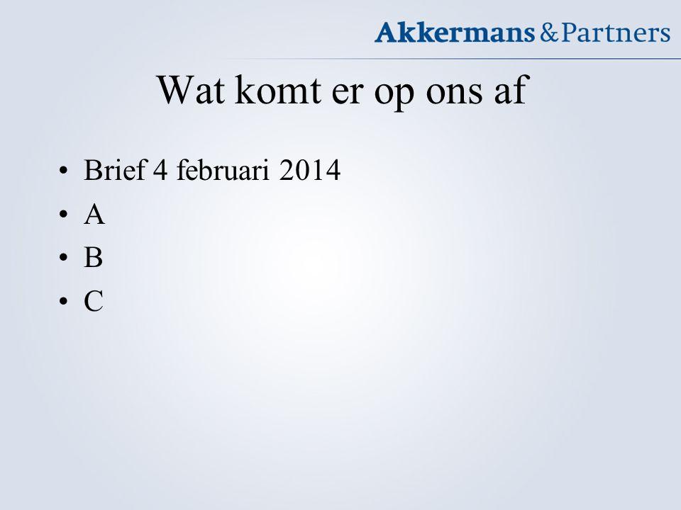 Wat komt er op ons af Brief 4 februari 2014 A B C