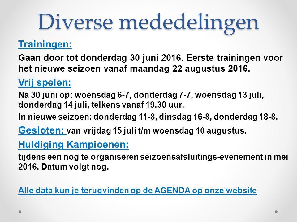 Diverse mededelingen Trainingen: Gaan door tot donderdag 30 juni 2016.