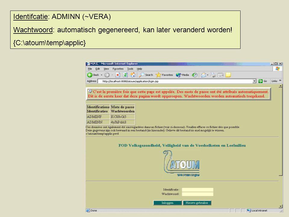Identifcatie: ADMINN (~VERA) Wachtwoord: automatisch gegenereerd, kan later veranderd worden.