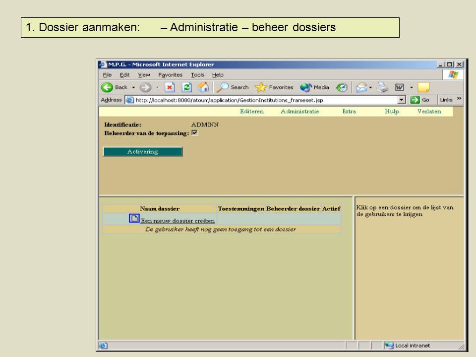 1. Dossier aanmaken: – Administratie – beheer dossiers