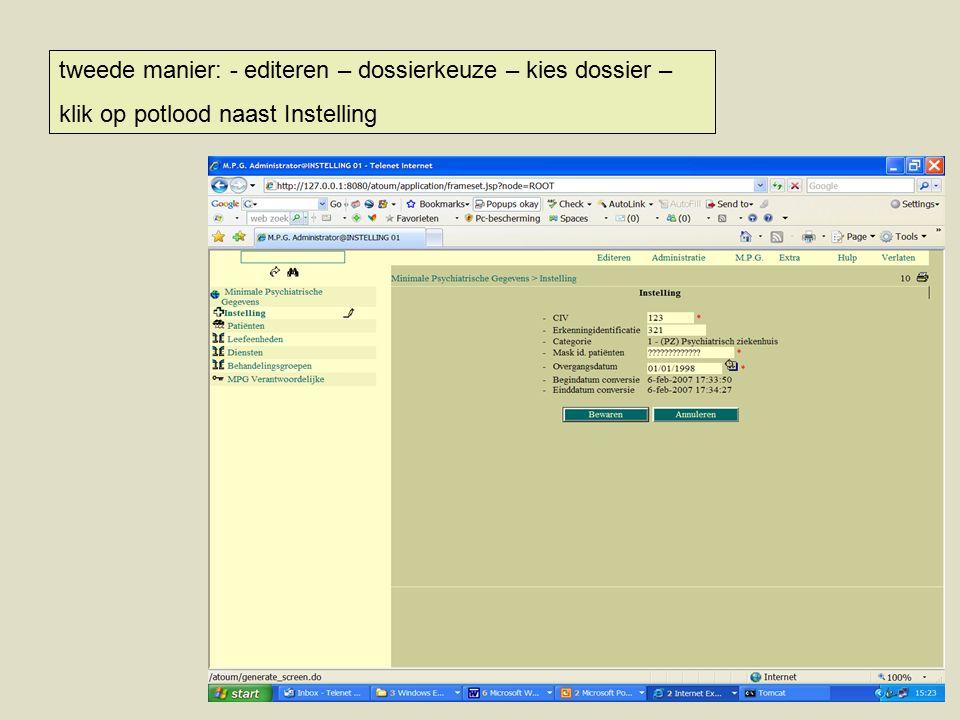tweede manier: - editeren – dossierkeuze – kies dossier – klik op potlood naast Instelling
