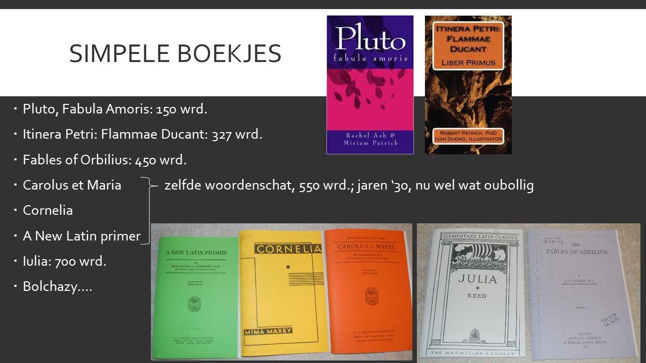 SIMPELE BOEKJES  Pluto, Fabula Amoris: 150 wrd.  Itinera Petri: Flammae Ducant: 327 wrd.