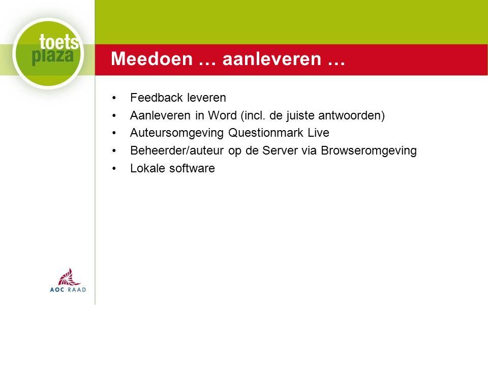 Expertiseteam Toetsenbank Meedoen … aanleveren … Feedback leveren Aanleveren in Word (incl.