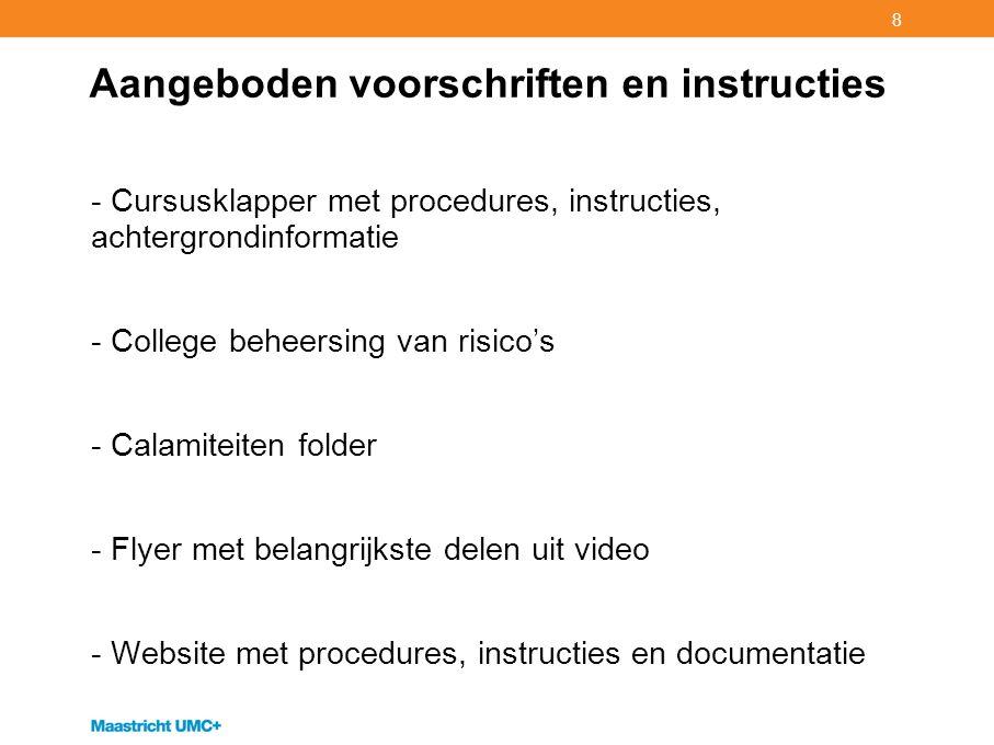 8 Aangeboden voorschriften en instructies - Cursusklapper met procedures, instructies, achtergrondinformatie - College beheersing van risico's - Calam