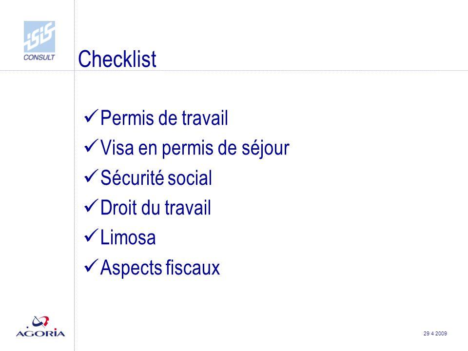 29 4 2009 Checklist Permis de travail Visa en permis de séjour Sécurité social Droit du travail Limosa Aspects fiscaux