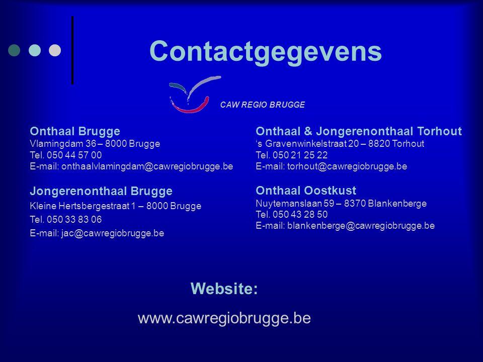 Contactgegevens Onthaal Brugge Vlamingdam 36 – 8000 Brugge Tel. 050 44 57 00 E-mail: onthaalvlamingdam@cawregiobrugge.be CAW REGIO BRUGGE Onthaal & Jo