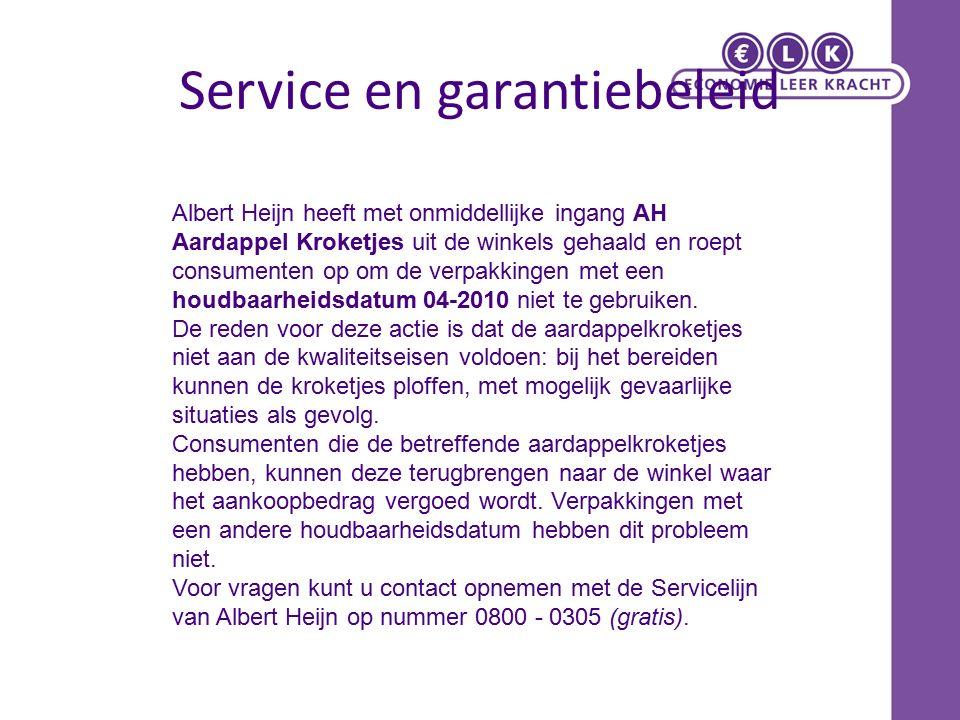 Service en garantiebeleid Albert Heijn heeft met onmiddellijke ingang AH Aardappel Kroketjes uit de winkels gehaald en roept consumenten op om de verpakkingen met een houdbaarheidsdatum 04-2010 niet te gebruiken.