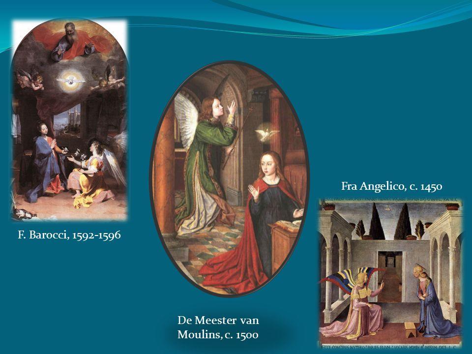 Fra Angelico, c. 1450 F. Barocci, 1592-1596 De Meester van Moulins, c. 1500