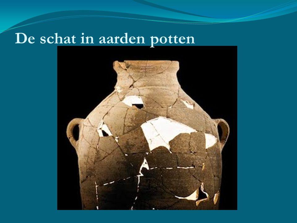 De schat in aarden potten
