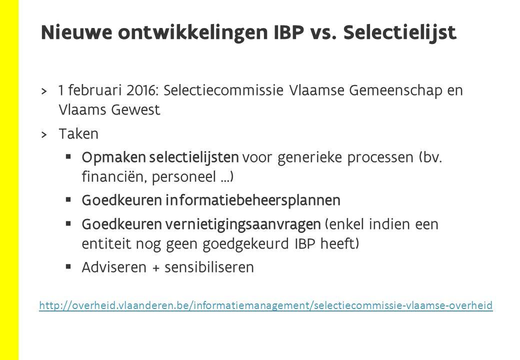  1 februari 2016: Selectiecommissie Vlaamse Gemeenschap en Vlaams Gewest  Taken  Opmaken selectielijsten voor generieke processen (bv.