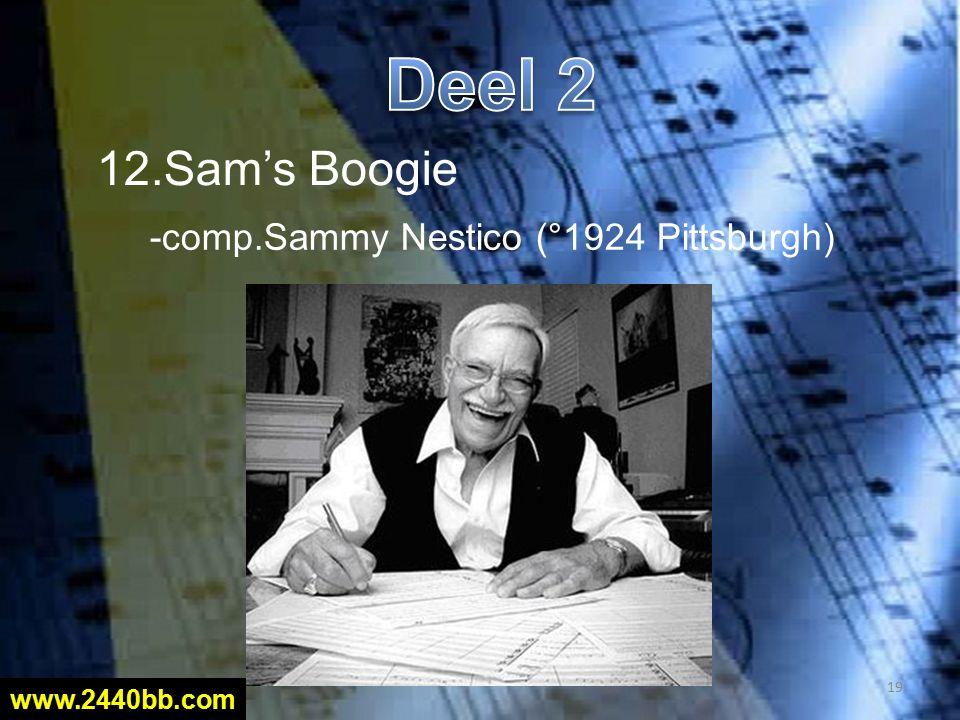 12.Sam's Boogie -comp.Sammy Nestico (°1924 Pittsburgh) 19 www.2440bb.com