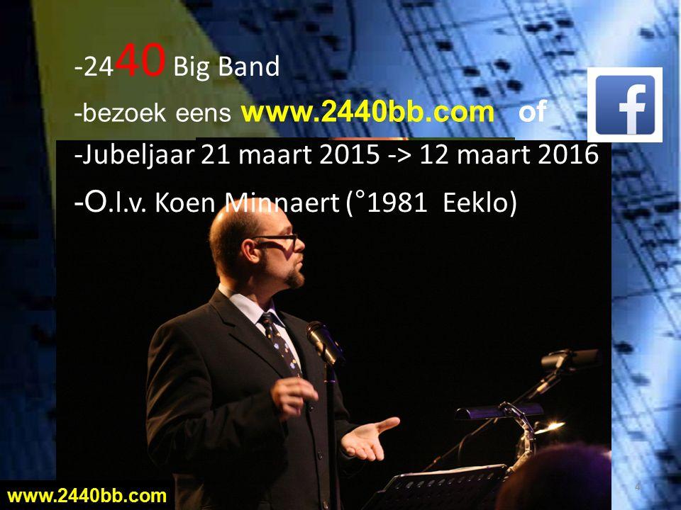 -24 40 Big Band 4 -Jubeljaar 21 maart 2015 -> 12 maart 2016 -O.l.v.
