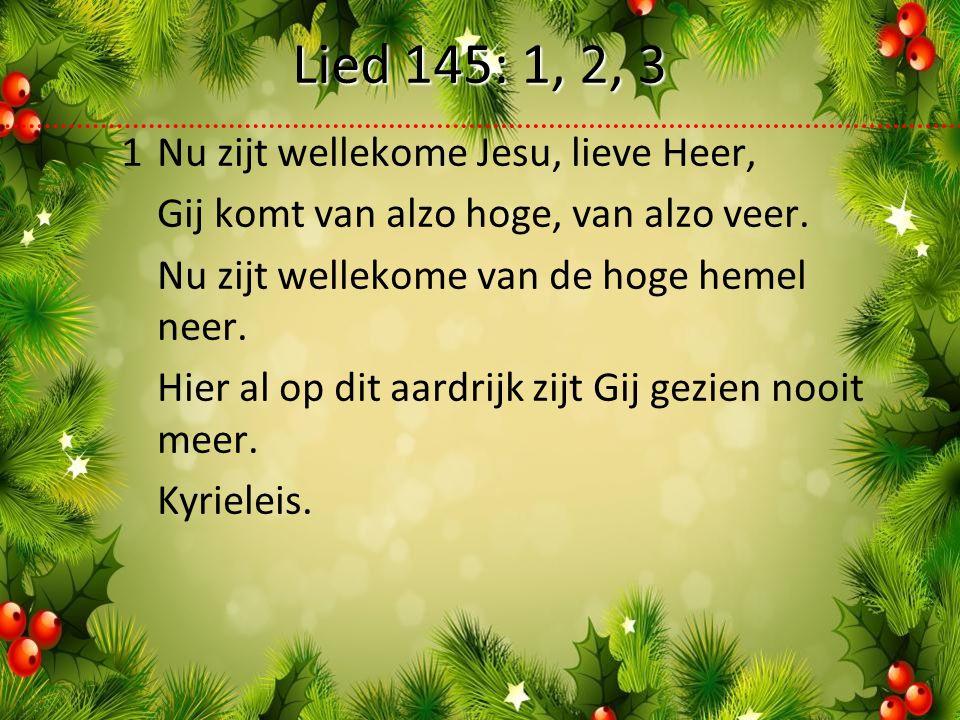 1Nu zijt wellekome Jesu, lieve Heer, Gij komt van alzo hoge, van alzo veer.