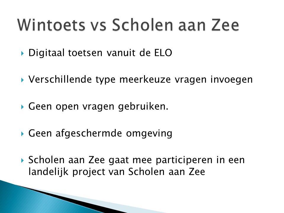  Digitaal toetsen vanuit de ELO  Verschillende type meerkeuze vragen invoegen  Geen open vragen gebruiken.  Geen afgeschermde omgeving  Scholen a