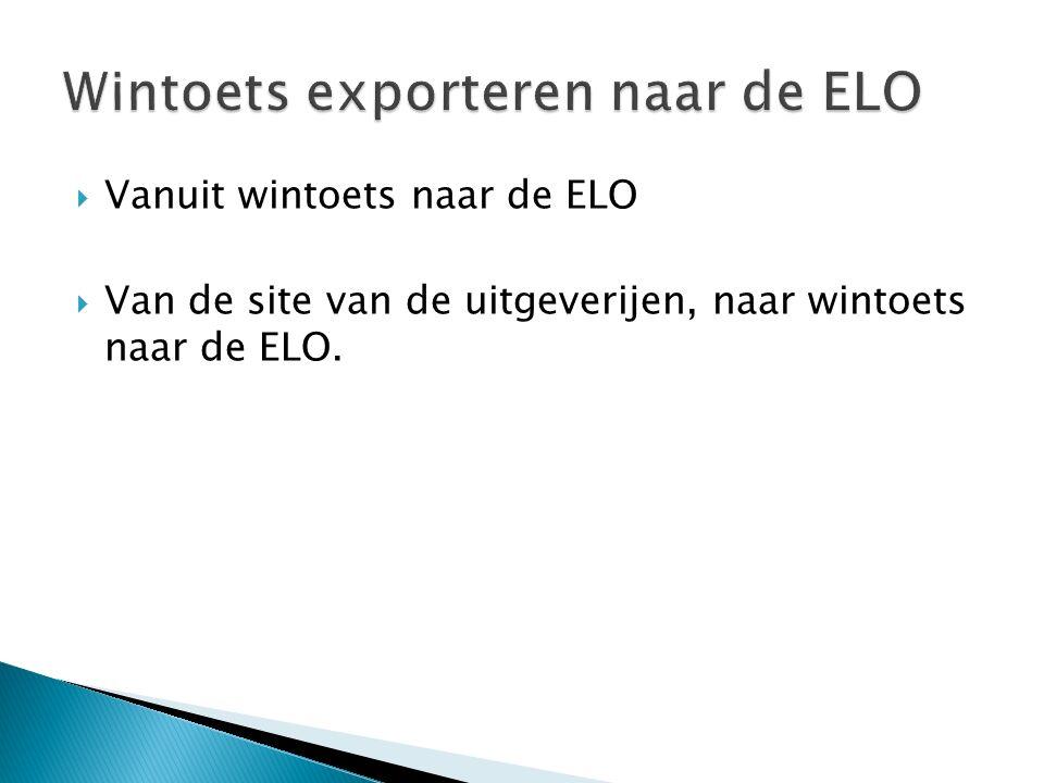  Vanuit wintoets naar de ELO  Van de site van de uitgeverijen, naar wintoets naar de ELO.