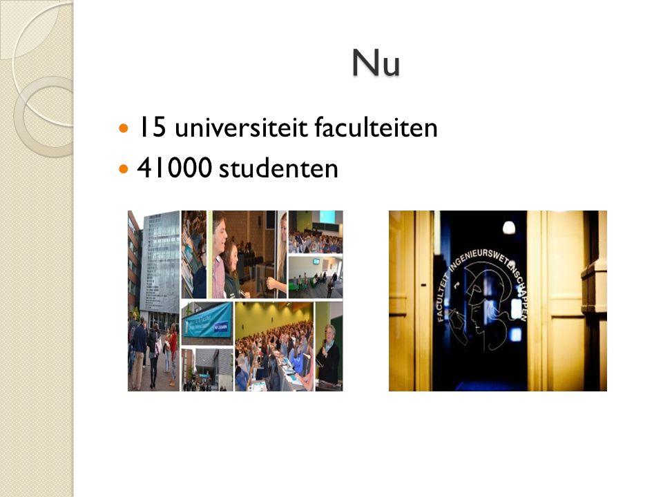 Nu 15 universiteit faculteiten 41000 studenten