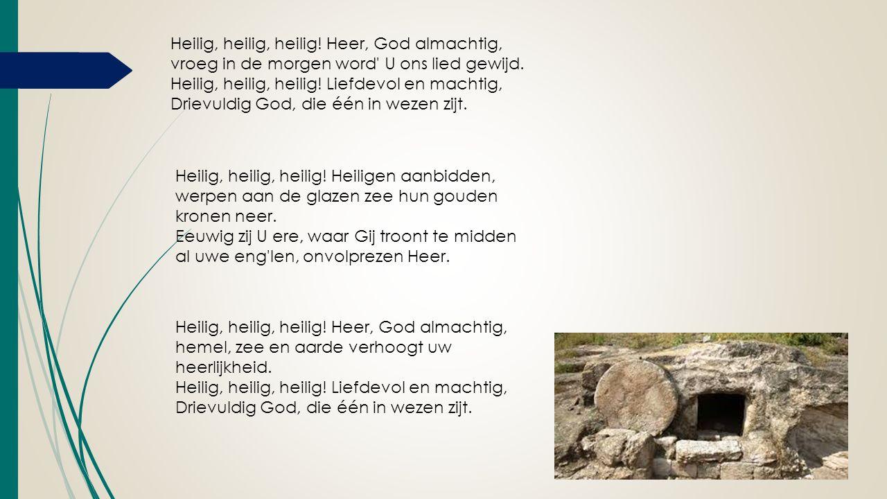 Heilig, heilig, heilig. Heer, God almachtig, hemel, zee en aarde verhoogt uw heerlijkheid.